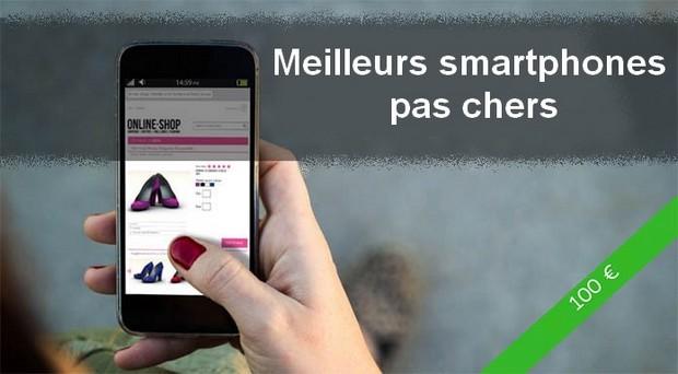"""Quels sont les meilleurs smartphones """"pas chers"""", à moins de 100 € ? Mai 2020"""