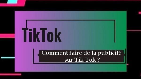 Comment faire de la publicité sur Tik Tok ?